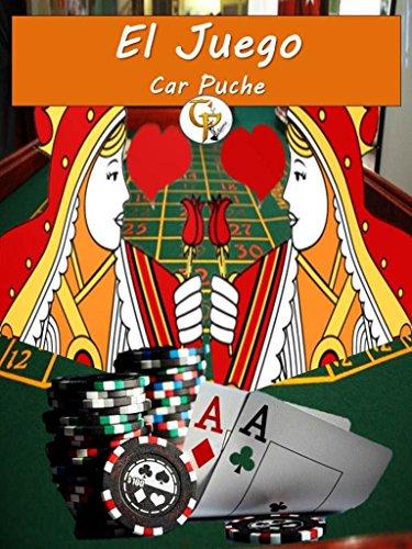 El juego (Spanish Edition) by [Puche, Car]