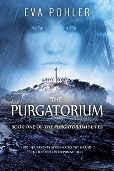 The Purgatorium (The Purgatorium Series Book 1) by [Pohler, Eva]