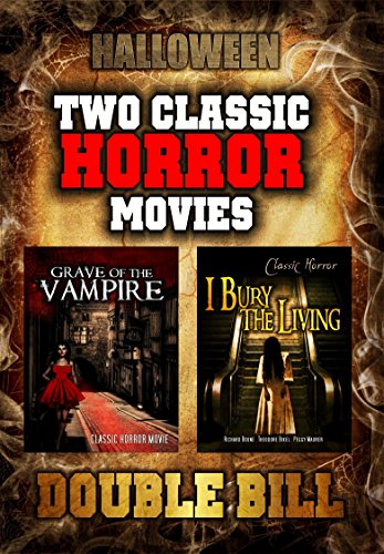 Halloween Double Bill: Grave of the Vampire and I Bury the Living -