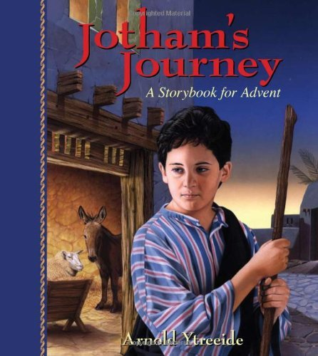 Jotham's Journey: A Storybook for Advent by [Ytreeide, Arnold]