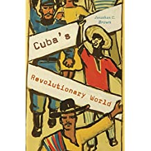 Cuba's Revolutionary World