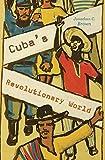 Cuba's Revolutionary World