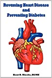 Reversing Heart Disease and Preventing Diabetes, Kent Rieske, 0982848544
