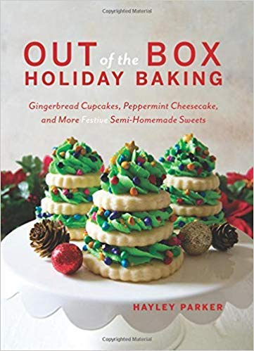 [1682683257] [9781682683255] Out of the Box Holiday Baking: Gingerbread Cupcakes, Peppermint Cheesecake, and More Festive Semi-Homemade Sweets 1st Edition-Paperback