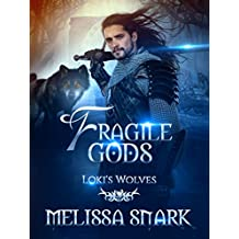 Fragile Gods: Loki's Wolves (Ragnarok: Doom of the Gods Book 6)