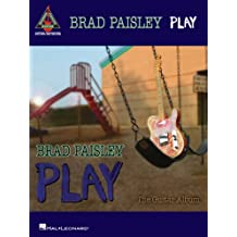 Brad Paisley - Play: The Guitar Album Songbook (Guitar Recorded Versions)