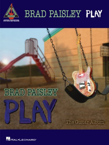 Paisley Album (Brad Paisley - Play: The Guitar Album Songbook (Guitar Recorded Versions))