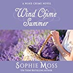 Wind Chime Summer: A Wind Chime Novel, Book 3 | Sophie Moss