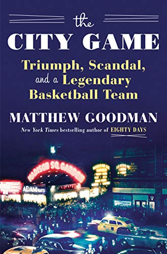 The City Game: Triumph, Scandal, and a Legendary