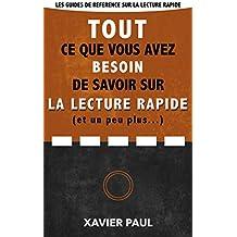 Tout ce que vous avez besoin de savoir sur la lecture rapide (et un peu plus) (La référence des techniques de lecture rapide t. 1) (French Edition)