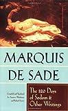 The 120 Days of Sodom and Other Writings [Paperback] [1994] (Author) Marquis De Sade, Richard Seaver, Austryn Wainhouse, Simone de Beauvoir, Pierre Klossowski