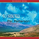 To Siberia Audiobook by Per Petterson Narrated by Stina Nielsen
