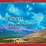 To Siberia  | Per Petterson