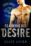 Claiming His Desire (Feral Breed Motorcycle Club Book 6)