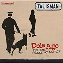 Dole Age - The 1981 Reggae Collection by Talisman (2011-05-09)