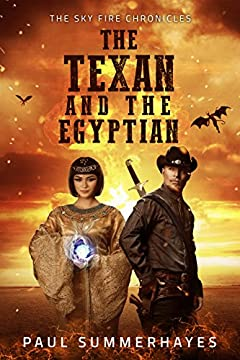 The Texan and the Egyptian: The Sky Fire Chronicles