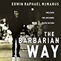 The Barbarian Way Audiobook by Erwin Raphael McManus Narrated by Erwin Raphael McManus