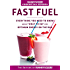 Runner's World Essential Guides: Fast Fuel:Everything You Need to Know about What to Eat for Optimum Energy on the Run