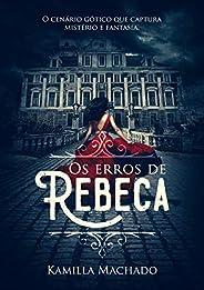 Os erros de Rebeca: (Livro 1) (Trilogia Rebeca)