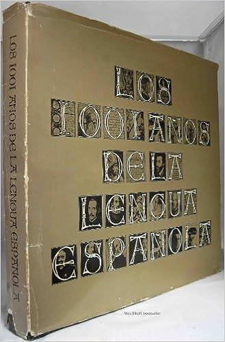 Los 1001 Anos De La Lengua Espanola: Antonio Alatorre ...