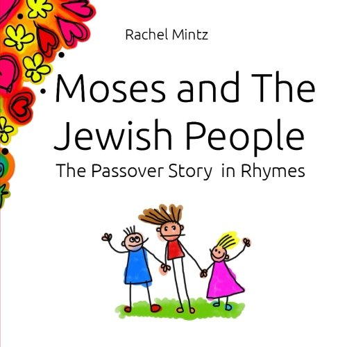 Moses and The Jewish People: The Passover Story  in Rhymes