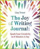 The Joy of Writing Journal: Spark Your Creativity