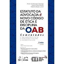 Estatuto da Advocacia e Novo Código de Ética e Disciplina da OAB - Comentados
