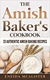 Best Amish Cookbooks - The Amish Baker's Cookbook: 73 Authentic Amish Baking Review