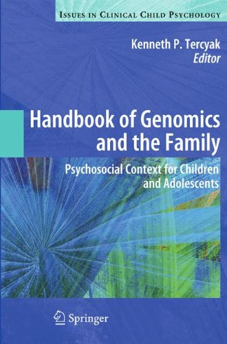 Handbook of Genomics and the Family: Psychosocial Context for Children and Adolescents (Issues in Clinical Child Psychol