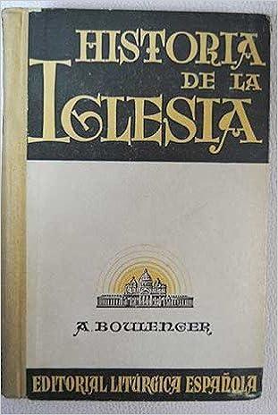 HISTORIA DE LA IGLESIA: Amazon.es: BOULENGER, A..: Libros