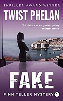 Fake (Finn Teller Corporate Spy Mystery #1) by [Phelan, Twist]