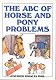 img - for The ABC of Horse and Pony Problems by Patricia Knowles (1997-09-06) book / textbook / text book