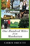 One Hundred Miles from Manhattan, Chris Orcutt, 0615999832