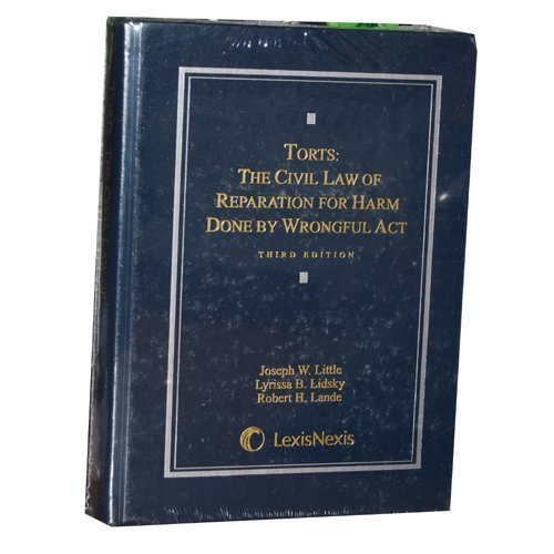 torts-the-civil-law-of-reparation-for-harm-done-by-wrongful-act-third-edition-by-little-joseph-w-lid
