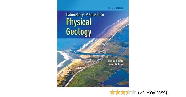 laboratory manual for physical geology charles e jones norris w rh amazon com Geology Lab Book Geology Lab Manual PDF