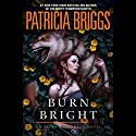 Burn Bright Audiobook by Patricia Briggs Narrated by Holter Graham