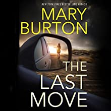 The Last Move Audiobook by Mary Burton Narrated by Teri Schnaubelt