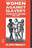 Women Against Slavery, Clare Midgley, 0415127084