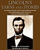 Lincoln's Yarns and Stories, Alexander K. McClure, 1935785532