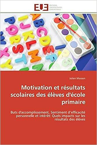 Motivation Et Resultats Scolaires Des Eleves D Ecole