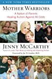 Mother Warriors, Jenny McCarthy, 0452295602