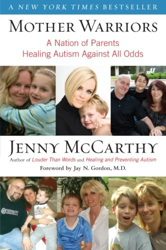 Mother Warriors  A Nation Of Parents Healing Autism Against All Odds