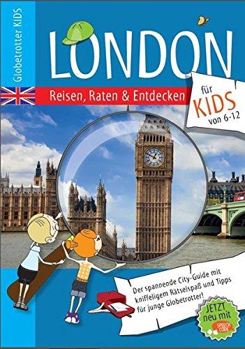 Globetrotter Kids London: Reisen, raten und entdecken für Kids (Globetrotter Kids / Reisen, Raten und Entdecken für Kids)