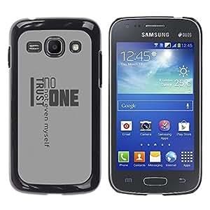 TopCaseStore / la caja del caucho duro de la cubierta de protección de la piel - Trust Noone Quote Myself Yourself Life - Samsung Galaxy Ace 3 GT-S7270 GT-S7275 GT-S7272