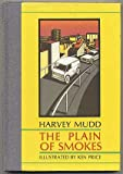 The Plain of Smokes, Mudd, Harvey, 0876855672