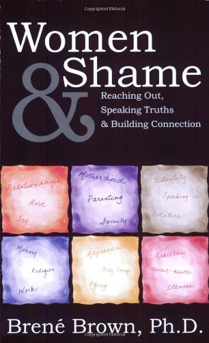 Women & Shame: Reaching Out, Speaking Truths and Building Connection by Bren?? Brown (2004-05-01)