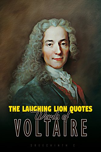 The Laughing Lion Quotes Quotes Of Voltaire Kindle Edition By Cool Quotes Voltaire