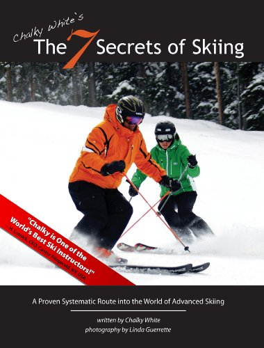 Chalky White's The 7 Secrets of Skiing: A Proven Systematic Route into the World of Advanced/Expert Skiing
