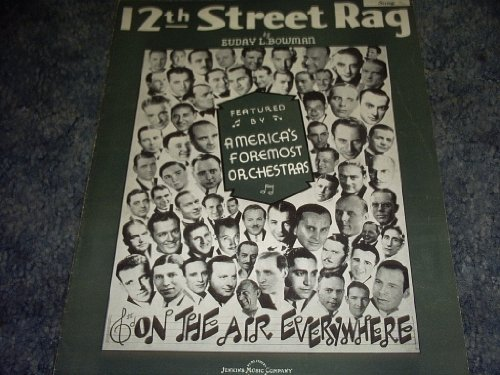 Music Street 12th Sheet Rag - 12th Street Rag Sheet Music on the Air Everywhere