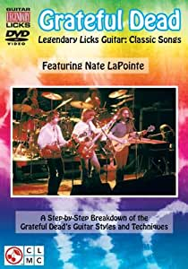 Legendary Licks Guitar: Grateful Dead, Classic Songs - Featuring Nate LaPointe [Import]